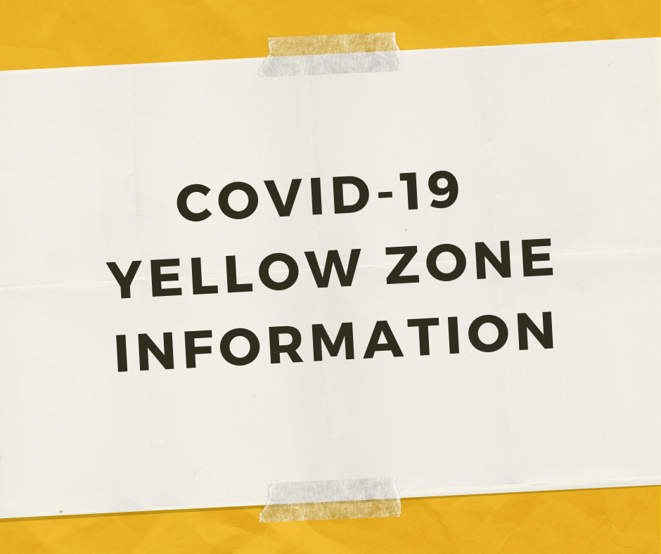 Covid-19 Yellow Zone Information